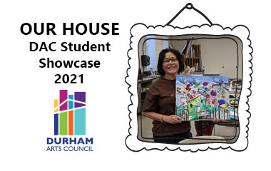 Our House: DAC Student Showcase